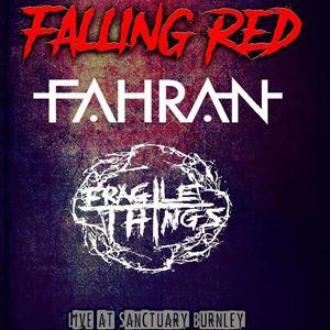 Fahran, Falling Red, Fragile things