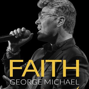 FAITH - George Michael Legacy