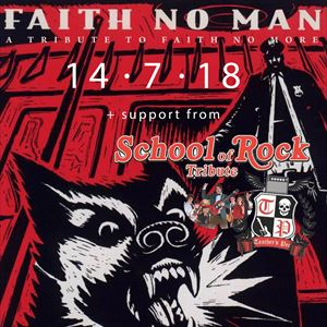 Faith No Man-Faith No More Tribute+Teachers Pet