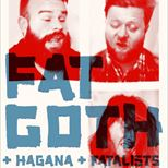 Fat Goth plus guests Hagana, Fatalists