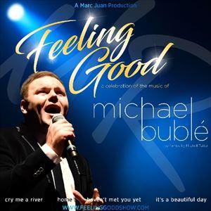 Feeling good -A celebration of Michael Buble
