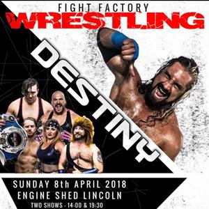 Fight Factory Wrestling Presents: Destiny - Show 2