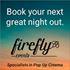 FIREFLY POP-UP CINEMA