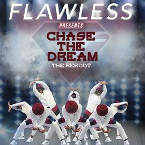 Flawless Presents Chase The Dream THE REBOOT