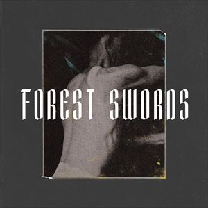 FOREST SWORDS