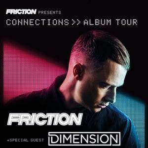 Friction Presents 'Connections' + Dimension