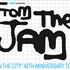 FROM THE JAM - 40TH ANNIVERSARY 1977-2017