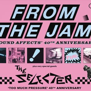 FROM THE JAM & THE SELECTER