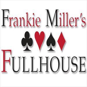 Tuesday Blues - Fullhouse Play Frankie Miller