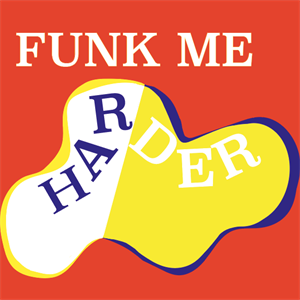 Funk Me Harder: The Boogie Continues