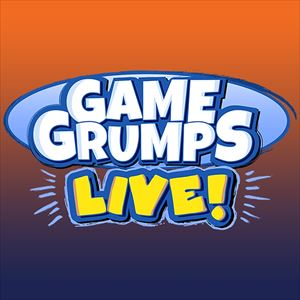 Game Grumps Live!