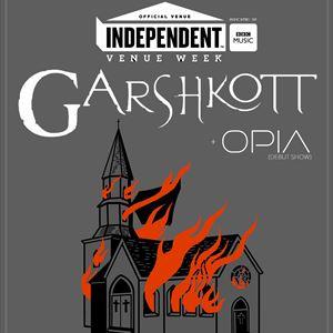 Garshkott and Opia