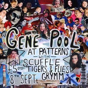 Gene Pool at Patterns (Scuffle, T&F, Grymm)
