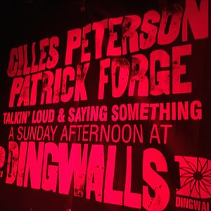 Gilles Peterson & Patrick Forge @ Dingwalls