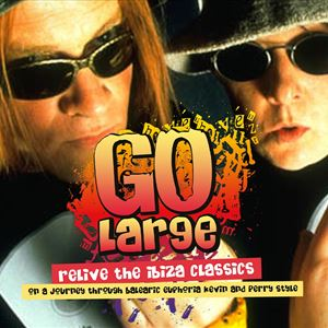 Go Large - Relive The Ibiza Classics