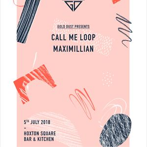 GOLD DUST Presents... Call Me Loop, Maximillian