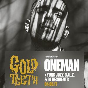 GOLD TEETH PRESENTS ONEMAN + YUNG JOZY, DJ LZ
