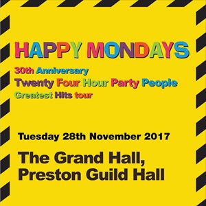 Happy Mondays - 30th Anniversary tour.
