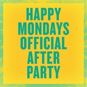 Happy Mondays Official After Party
