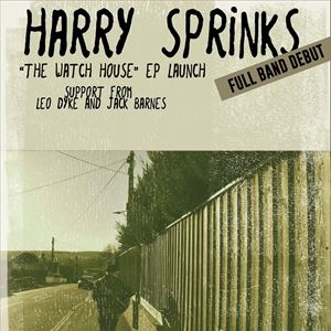 "Harry Sprinks ""Watch House"" EP Launch"