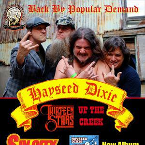 HAYSEED DIXIE + Thirteen Stars + Up The Creek