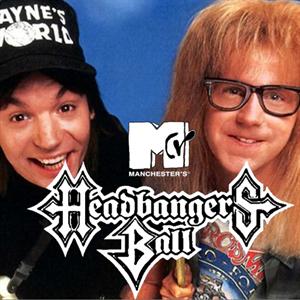 Headbangers Ball presents Wayne's World Party On!