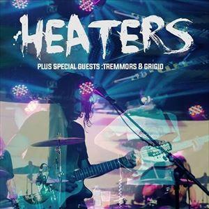 Heaters // Tremmors // Grigio