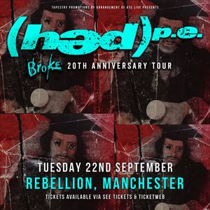 Hed PE 'Broke' 20th Anniversary - Manchester