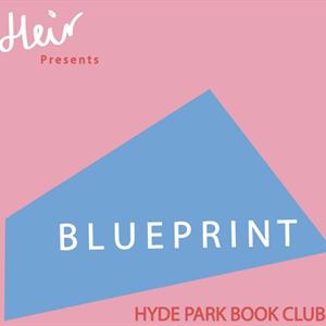 Heir presents blueprint 2 hyde park book club tickets heir heir presents blueprint 2 malvernweather Images