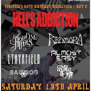 Hells Addiction & More - Tobesters 50th - Saturday