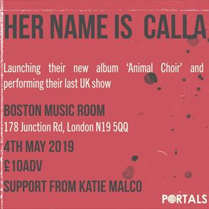 Her Name Is Calla - Final UK Show