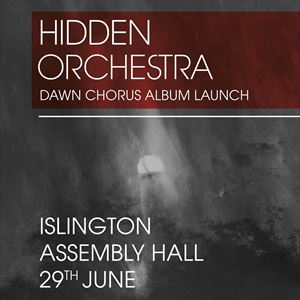 Hidden Orchestra - Dawn Chorus Album Launch