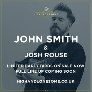 High & Lonesome 2017 feat John Smith + Josh Rouse