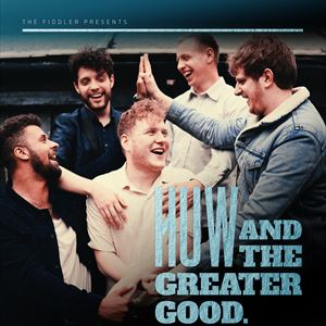 Huw & The Greater Good