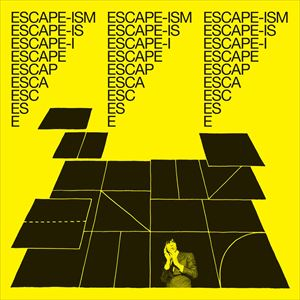 IAN SVENONIUS presents ESCAPE-ISM