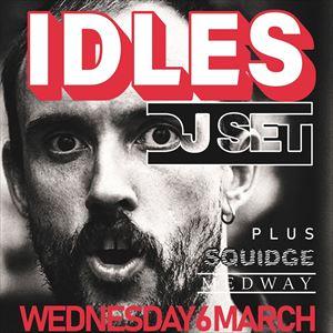 IDLES DJ Set Plus Squidge & Medway