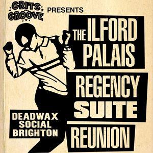 Ilford Palais / Regency Suite Reunion