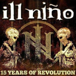 ILL NINO - 15th Anniversary of Revolution