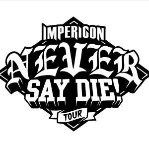 IMPERICON NEVER SAY DIE! TOUR 2017