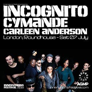 INCOGNITO/CYMANDE/CARLEEN ANDERSON