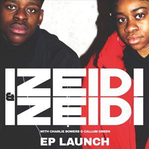 Izeidi & Izeidi EP Release