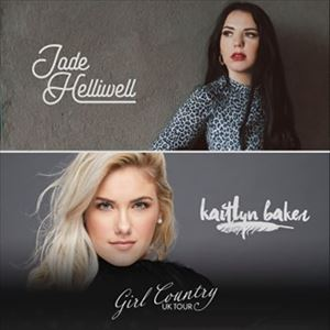 "Jade Helliwell + Kaitlyn Baker ""Girl Country Tour"""