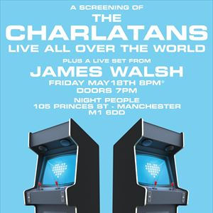 James Walsh (LIVE) & The Charlatans (Screening)