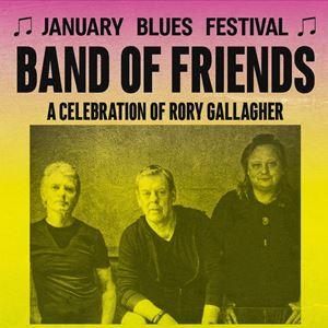 January Blues Festival - BAND OF FRIENDS
