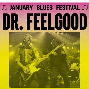 January Blues Festival - DR. FEELGOOD
