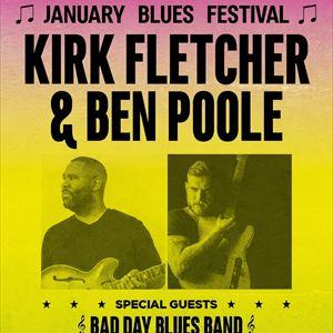 January Blues Festival - KIRK FLETCHER + BEN POOLE
