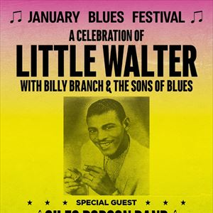 January Blues Festival - LITTLE WALTER