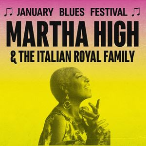 January Blues Festival - MARTHA HIGH