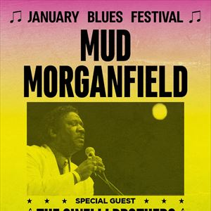 January Blues Festival - MUD MORGANFIELD