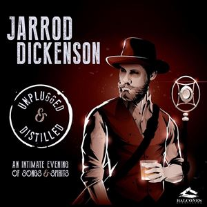 Jarrod Dickenson - Unplugged & Distilled